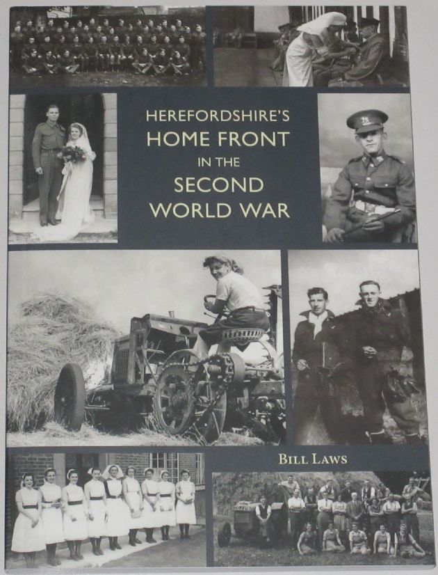Herefordshire's Home Front in the Second World War, by Bill Laws